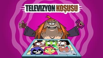 Teen Titans Go : Televizyon Koşusu